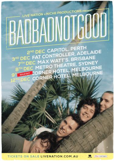 BADBADNOTGOOD Australian Headline Shows 2016 | Niche Productions